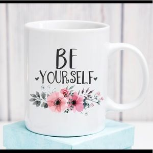 Other - Be Yourself Floral Coffee Mug